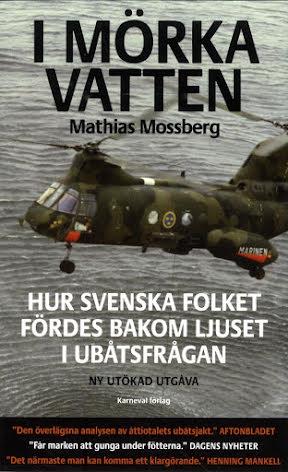 I mörka vatten : hur svenska folket fördes bakom ljuset i u-båtsfrågan E-bok