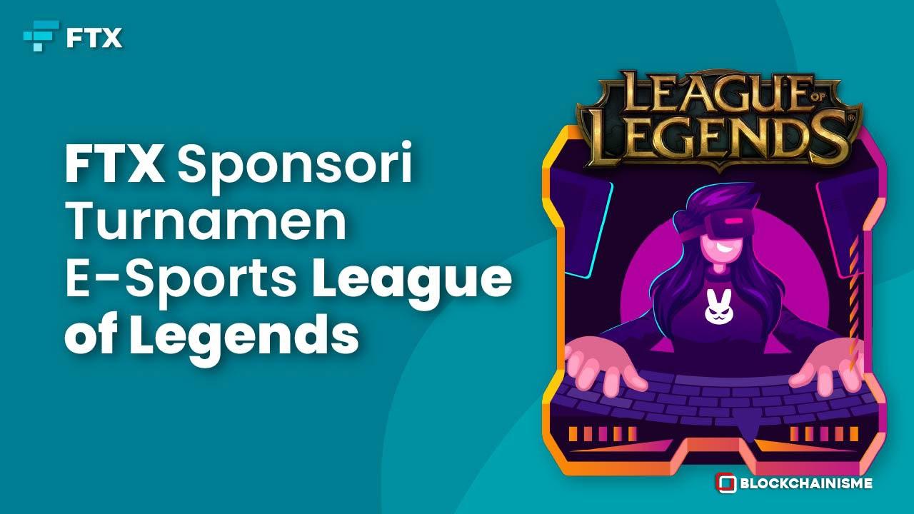 FTX sponsori turnamen e-sports League of Legends