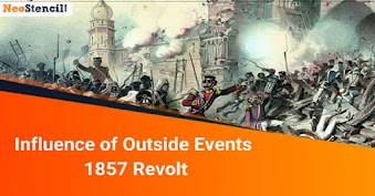 Influence of Outside Events - 1857 Revolt