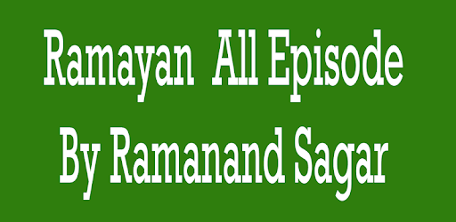 Ramayan Ramanand Sagar All Episode 1 0 (Android) - Download APK