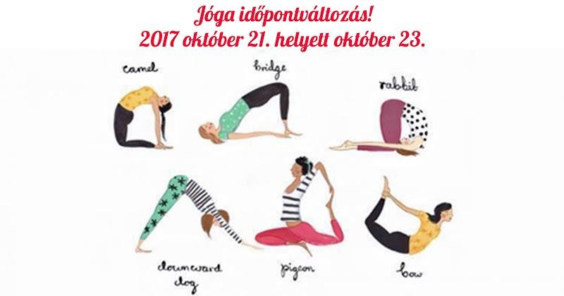 Jóga időpontváltozás 2017 október 21. helyett október 23.
