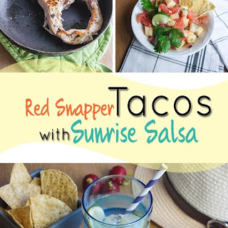 Red Snapper Tacos with Sunrise Salsa.
