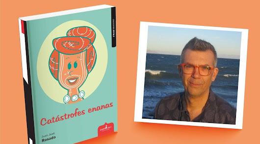 Juan José Rosado presenta la novela 'Catástrofes enanas' este jueves