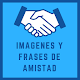 Imágenes y Frases de Amistad Download on Windows