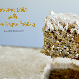 Banana Cake with Brown Sugar Frosting.