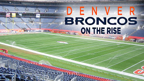Denver Broncos: On The Rise thumbnail
