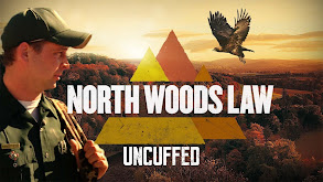 North Woods Law: Uncuffed thumbnail