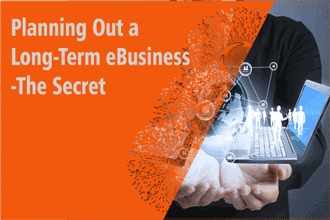 Secret of planning a long term eBusiness