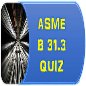 ASME B31 3 QUIZ & Interview QA Latest version apk
