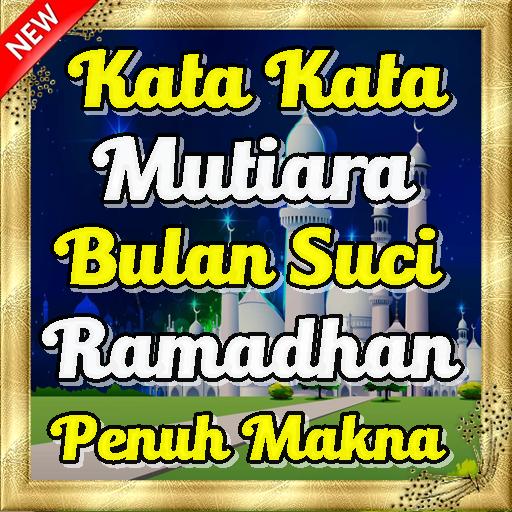 Kata Kata Mutiara Bulan Suci Ramadhan Penuh Makna Apps On Google