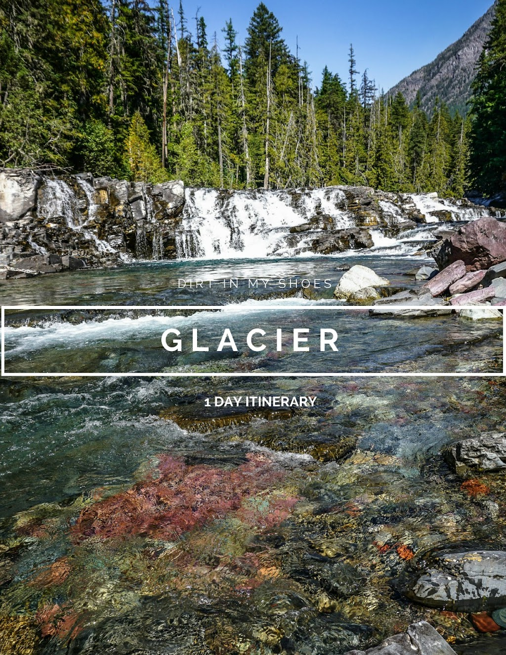 Glacier 1 Day Itinerary || Dirt In My Shoes