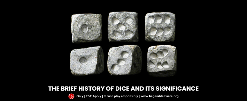 The Brief History of Dice: Its Evolvement and Significance Today