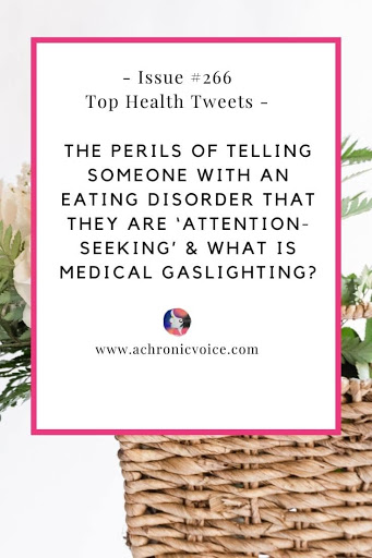 Issue #266: The Perils of Telling Someone with an Eating Disorder That They are 'Attention-Seeking' & What is Medical Gaslighting?