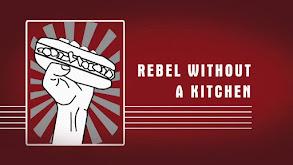 Rebel Without a Kitchen thumbnail
