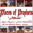 Places of Prophets Pictures