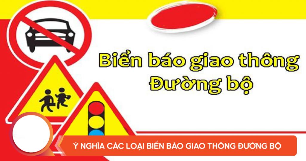 Người tham gia giao thông cần ghi nhớ chỉ dẫn của từng loại biển báo giao thông để tuân thủ đúng theo luật giao thông mà chính phủ quy định