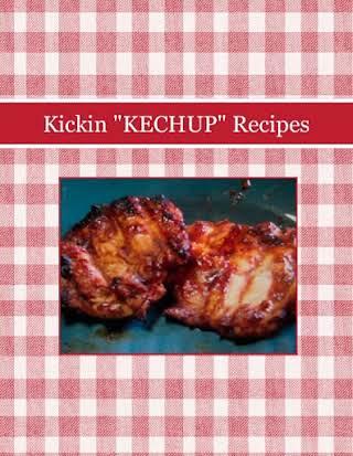 "Kickin ""KECHUP"" Recipes"