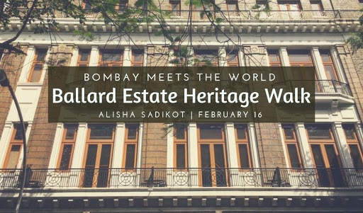 Bombay meets the World | Ballard Estate Heritage Walk at Fort, Mumbai -  Events High