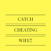 Catch cheating wife - Signs of a cheating Wife