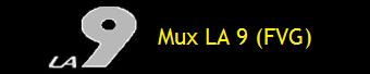 MUX LA 9 (FVG)