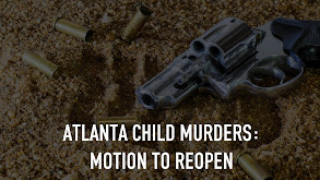 Atlanta Child Murders: Motion to Reopen thumbnail
