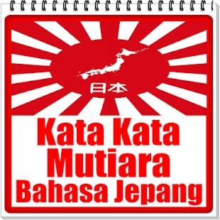 Kumpulan Kata Kata Mutiara Bahasa Jepang Google Play پر موجود ایپس