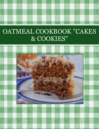 "OATMEAL COOKBOOK ""CAKES & COOKIES"""