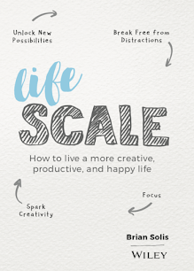Lifescale - How to Live a More Creative, Productive, and Happy Life by Brian Solis