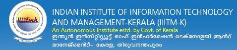 Indian Institute of Information Technology & Management - Kerala (IIITM - K)