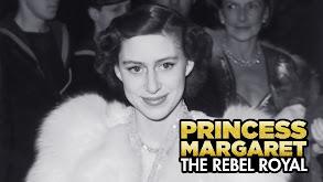 Princess Margaret: The Rebel Royal thumbnail