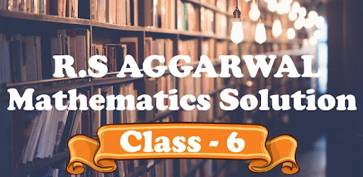 RS Aggarwal Class 6 Math Solution Offline - 2019 - Apps on