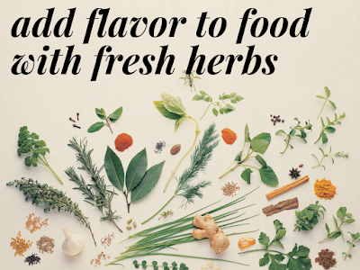 Add Flavor to Food With Fresh Herbs
