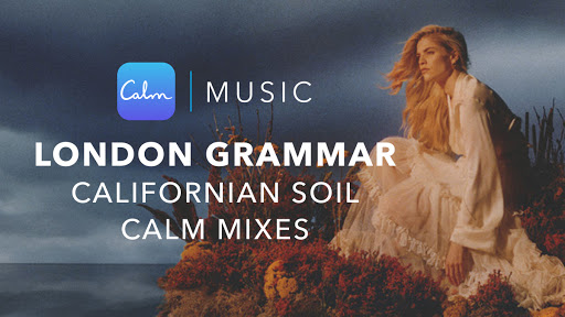 London Grammar release meditative and mindfulness mixes of Californian Soil exclusively on Calm