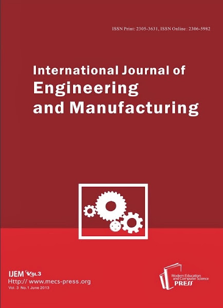 Photo: International Journal of Engineering and Manufacturing(IJEM) ISSN: 2305-3631(Print), ISSN: 2306-5982(Online) DOI: 10.5815/ijem Website: http://www.mecs-press.org/ijem Published By: MECS Publisher  IJEM is a peer reviewed journal publishing refereed, high quality original research papers in all areas of engineering and manufacturing. IJEM is also an open access product focusing on publishing conference proceedings, enabling fast dissemination so that conference delegates can publish their papers in a dedicated online issue.  IJEM has been indexed by several world class databases: Google Scholar, Scirus, CrossRef etc..