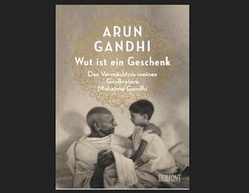 Arun Gandhi Wut ist ein Geschenk.PNG