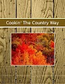 Cookin' The Country Way