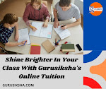 Shine Brighter In Your Class With Gurusiksha's Online Tuition