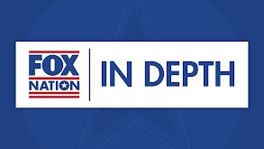 Fox Nation: In Depth thumbnail