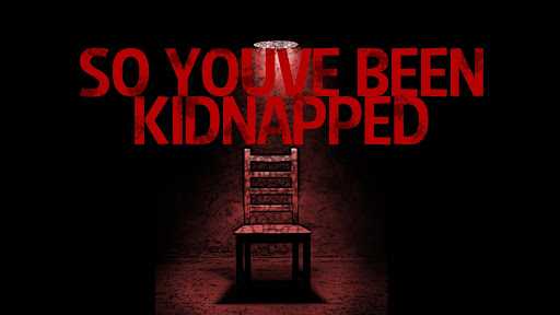So You've Been Kidnapped