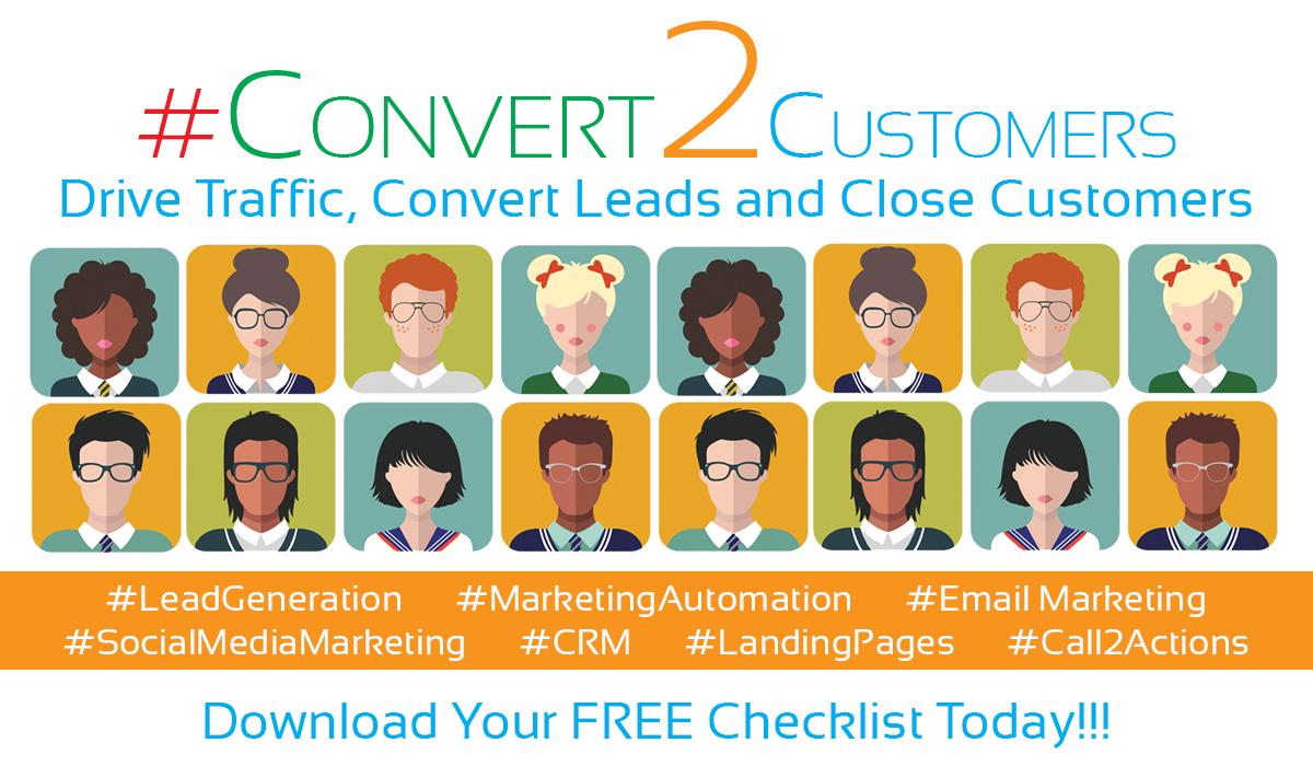 Drive Traffic, Convert Leads, Close Customers