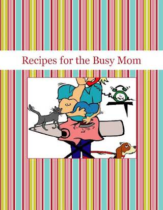 Recipes for the Busy Mom