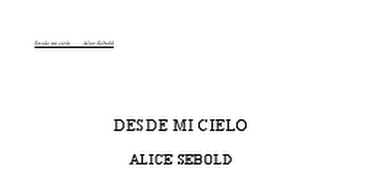 sebold, alice - desde mi cielo.doc - Google Docs