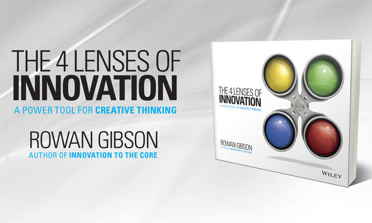 The 4 Lenses of Innovation, A Power Tool for Creative Thinking by Rowan Gibson