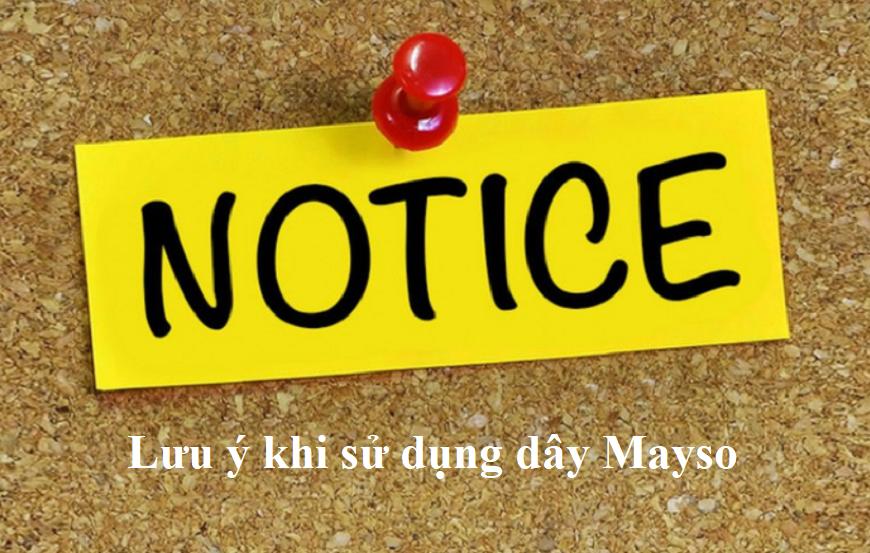Lưu ý khi sử dụng dây Mayso