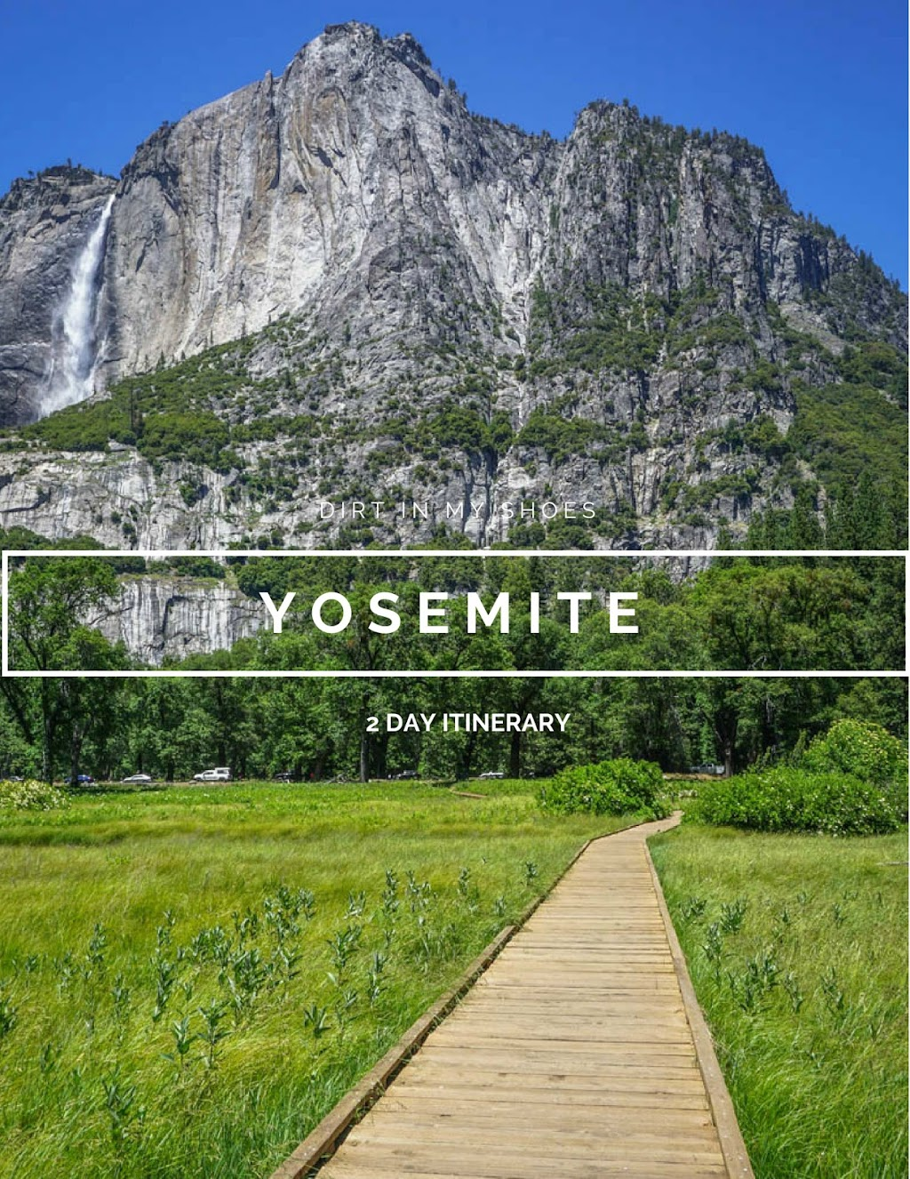 2 Day Itinerary || Yosemite National Park || Dirt In My Shoes