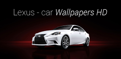 Lexus Car Wallpapers Hd Apps On Google Play