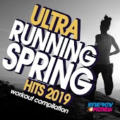 Ultra Running Spring Hits 2019 Workout Compilation