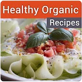 Healthy Organic Recipes - Organic Food Recipes