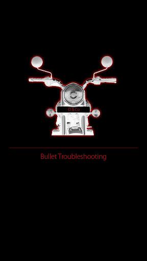 Bullet Troubleshooting