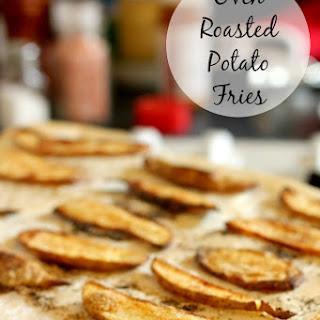 Oven Roasted Potato Fries